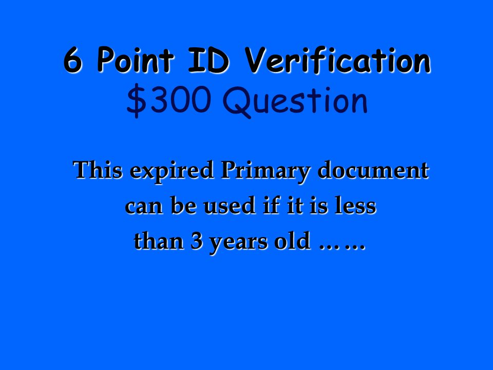 6 Point ID Verification $300 Question