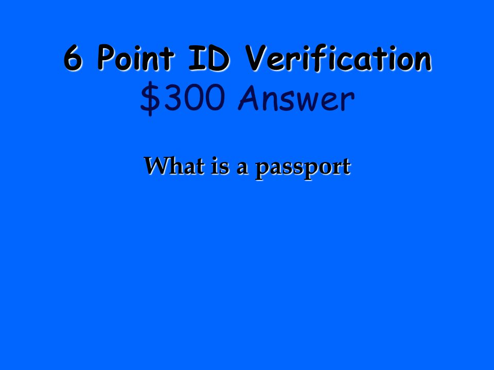 6 Point ID Verification $300 Answer