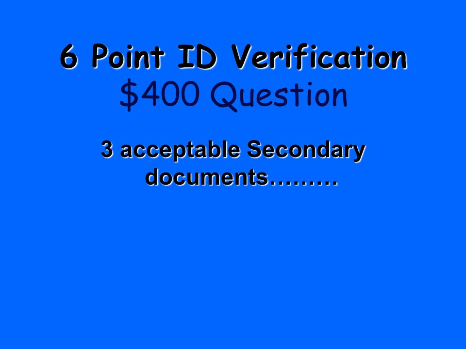 6 Point ID Verification $400 Question