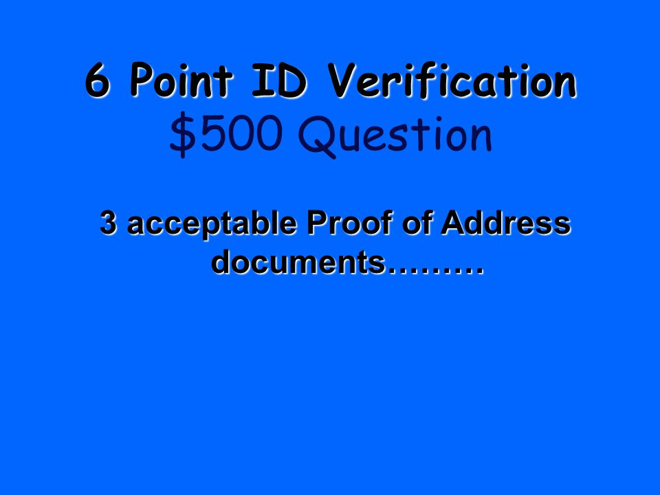 3 acceptable Proof of Address documents………