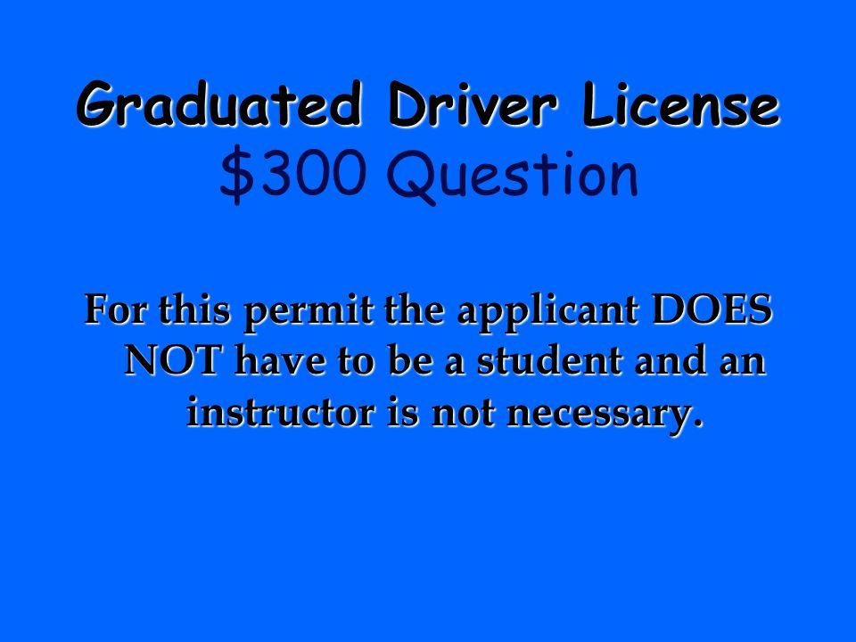 Graduated Driver License $300 Question