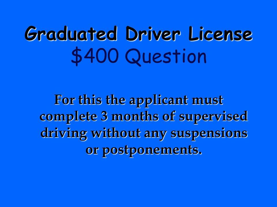 Graduated Driver License $400 Question