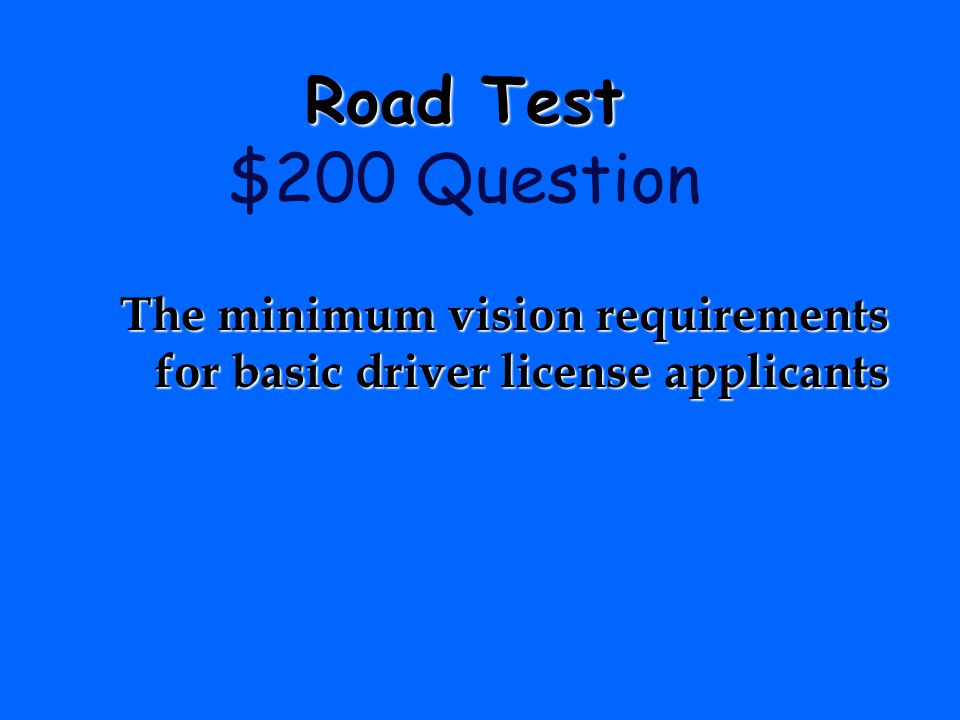 The minimum vision requirements for basic driver license applicants