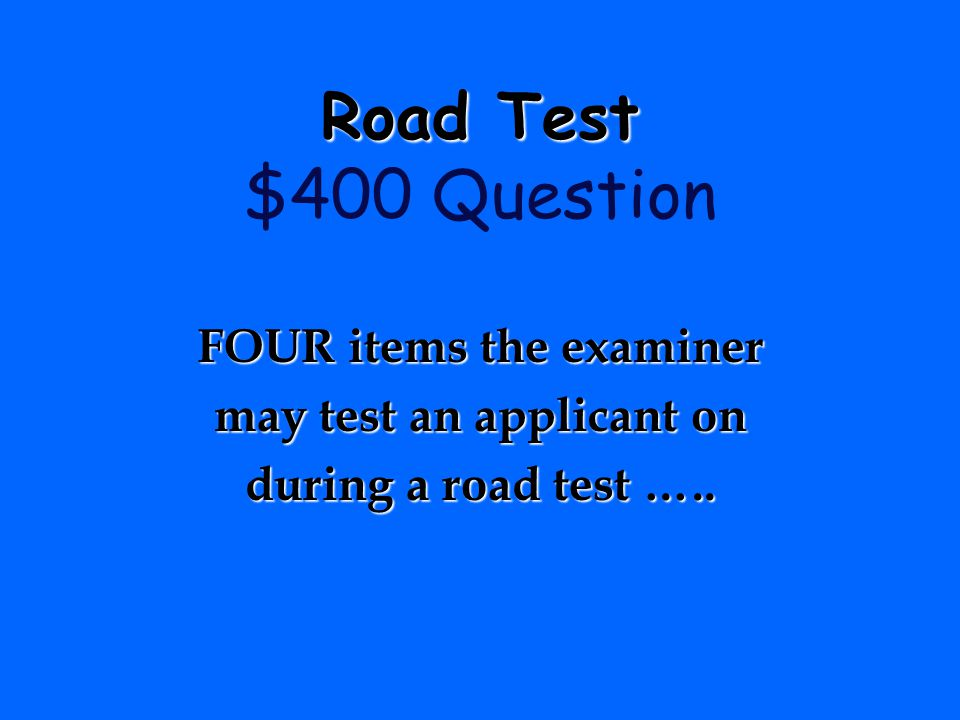 FOUR items the examiner may test an applicant on