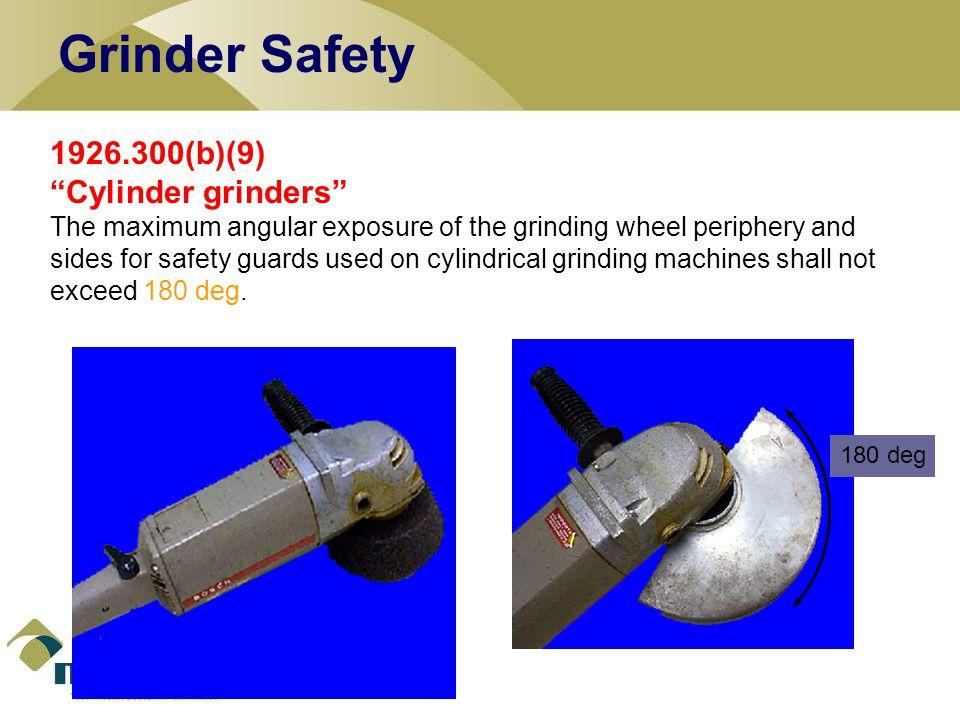 Grinder Safety 1926.300(b)(9) Cylinder grinders