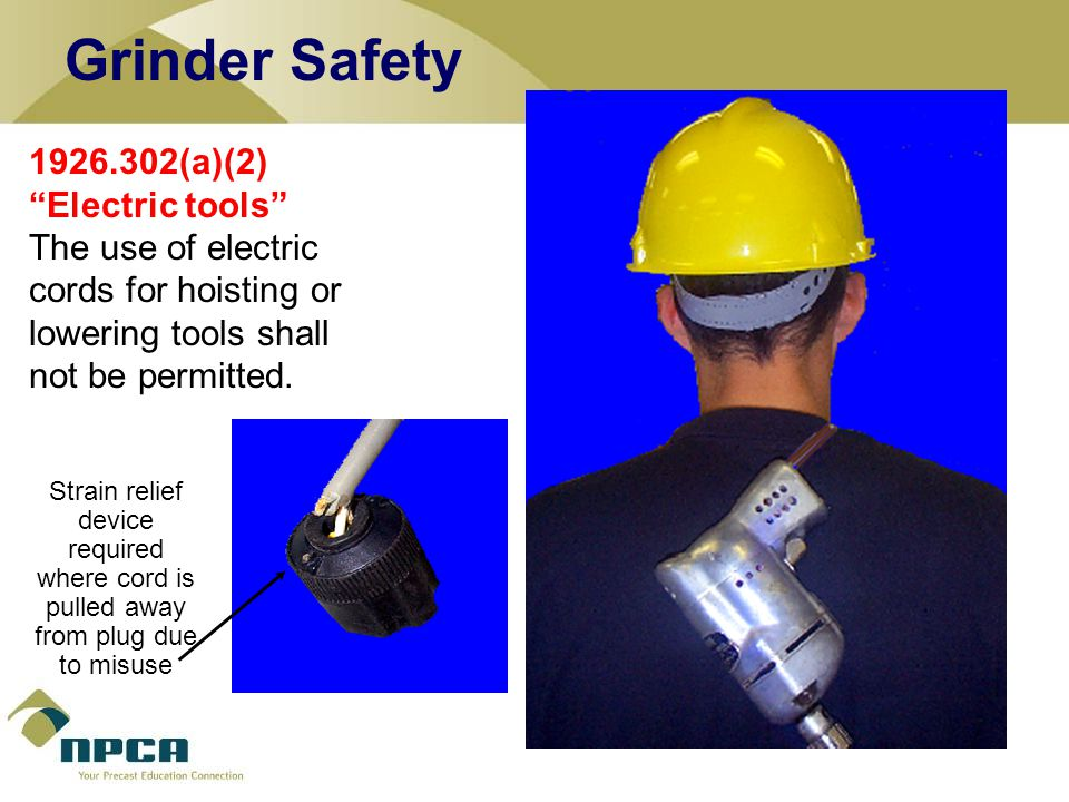 Grinder Safety 1926.302(a)(2) Electric tools