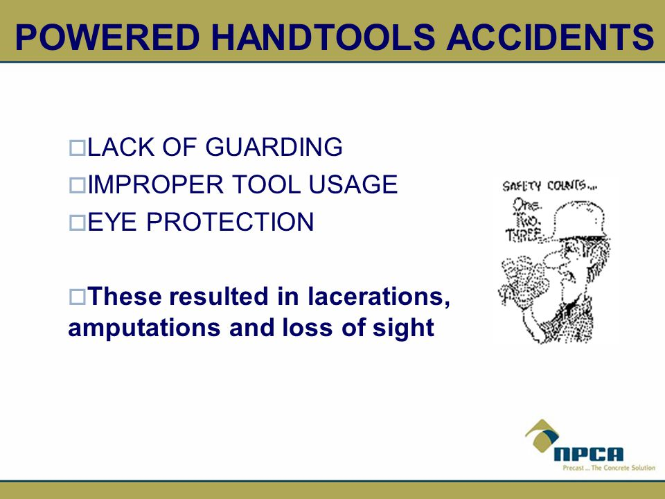 POWERED HANDTOOLS ACCIDENTS