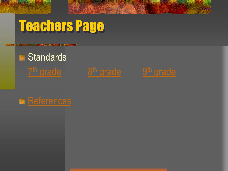 Teachers Page Standards 7th grade 8th grade 9th grade References