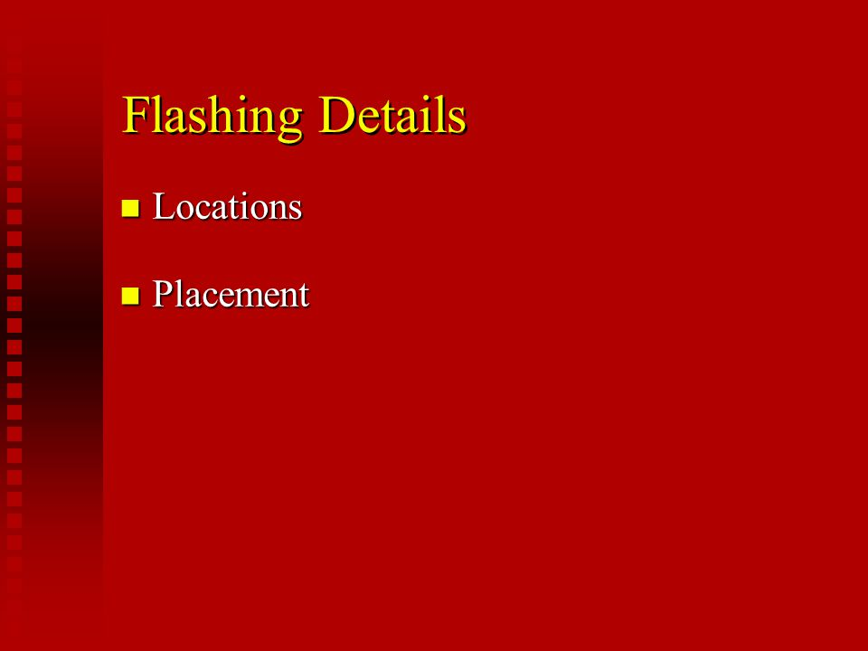 Flashing Details Locations Placement