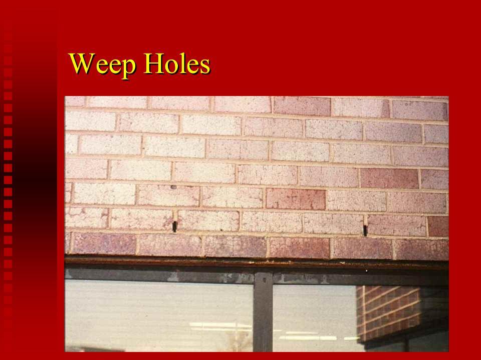Weep Holes