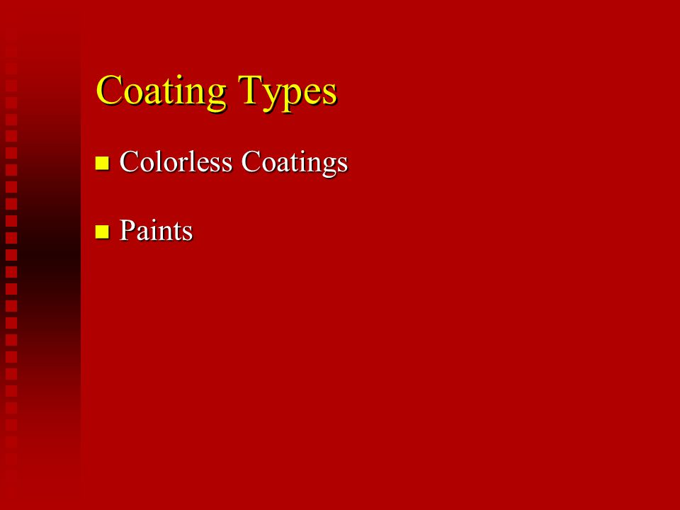 Coating Types Colorless Coatings Paints