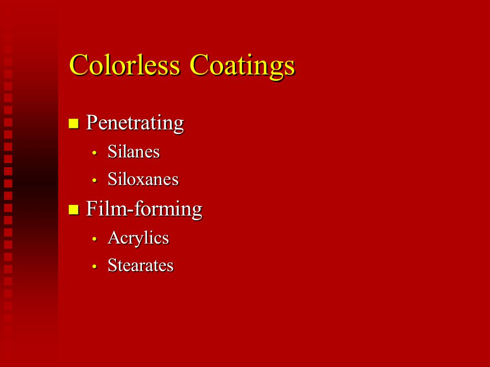 Colorless Coatings Penetrating Film-forming Silanes Siloxanes Acrylics
