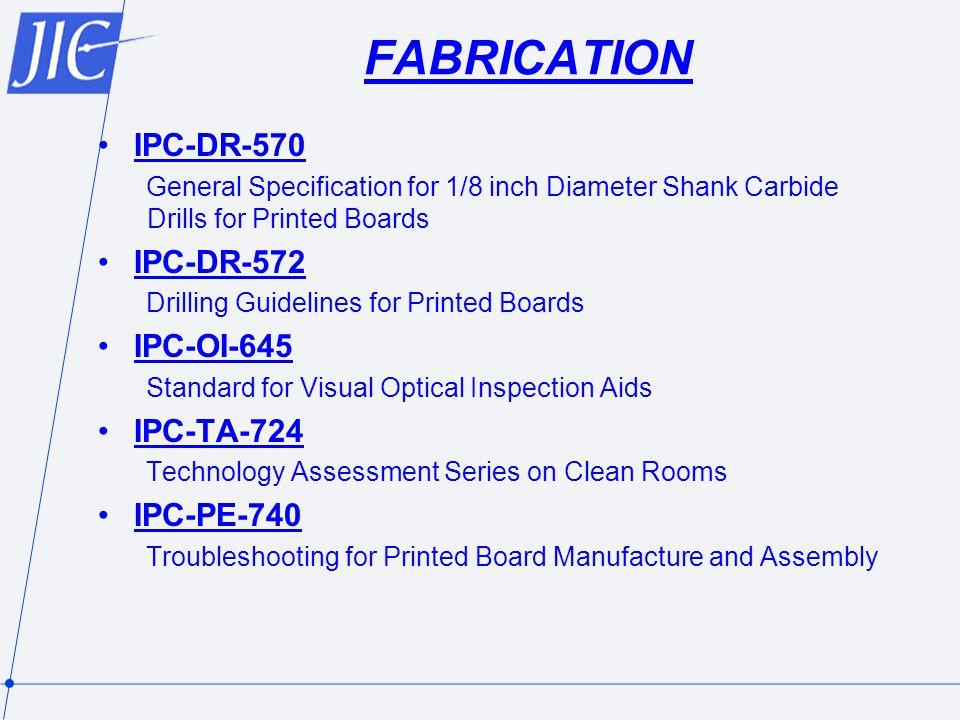 FABRICATION IPC-DR-570 IPC-DR-572 IPC-OI-645 IPC-TA-724 IPC-PE-740