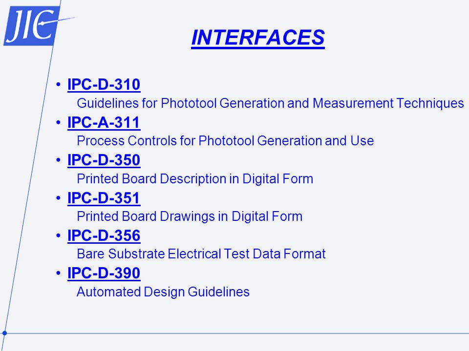 INTERFACES IPC-D-310 IPC-A-311 IPC-D-350 IPC-D-351 IPC-D-356 IPC-D-390