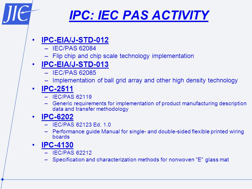IPC: IEC PAS ACTIVITY IPC-EIA/J-STD-012 IPC-EIA/J-STD-013 IPC-2511
