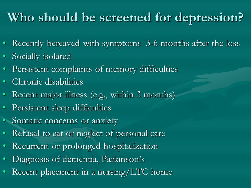 Who should be screened for depression