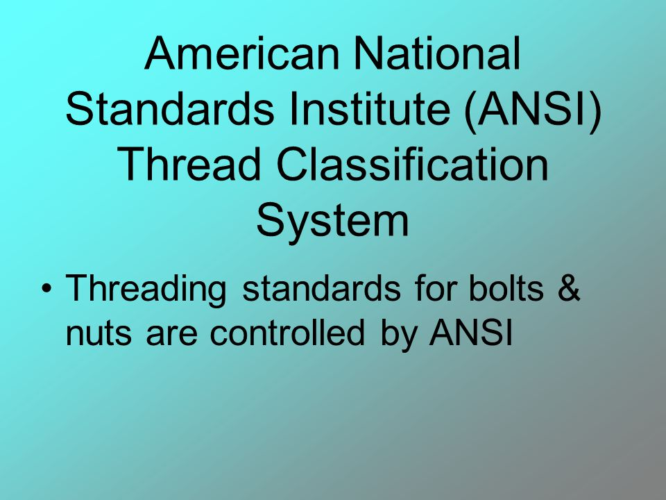 American National Standards Institute (ANSI) Thread Classification System
