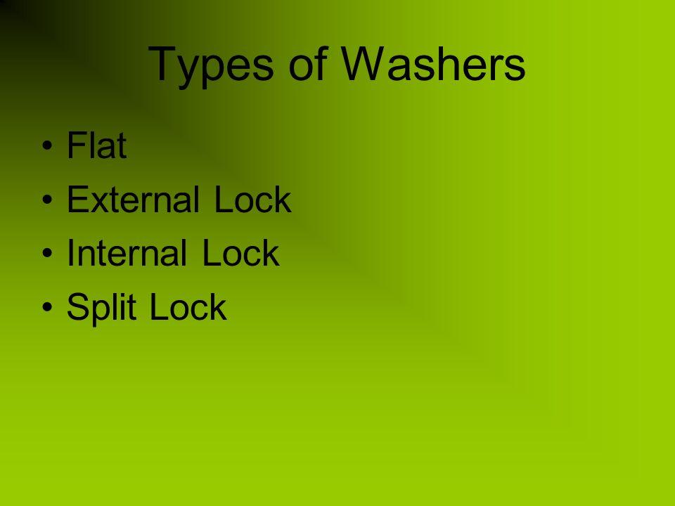 Types of Washers Flat External Lock Internal Lock Split Lock