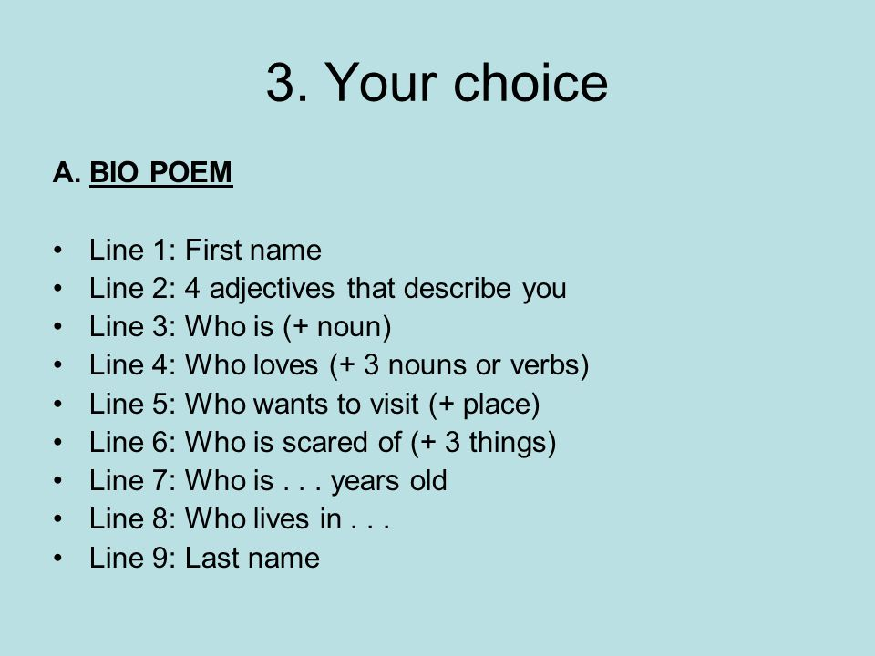 3. Your choice BIO POEM Line 1: First name