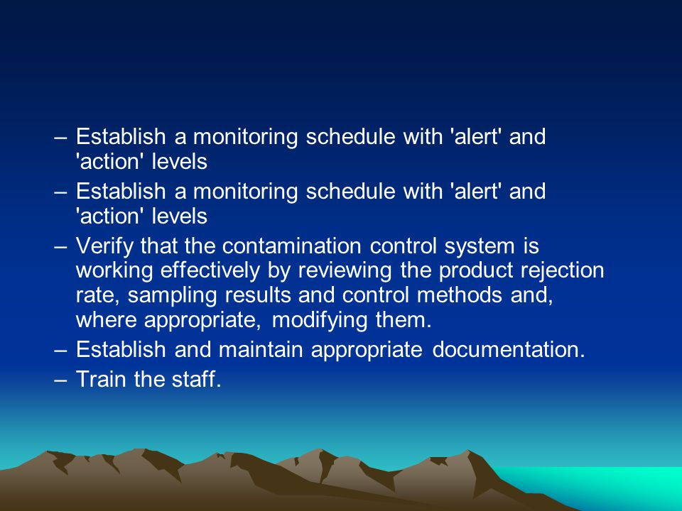 Establish a monitoring schedule with alert and action levels