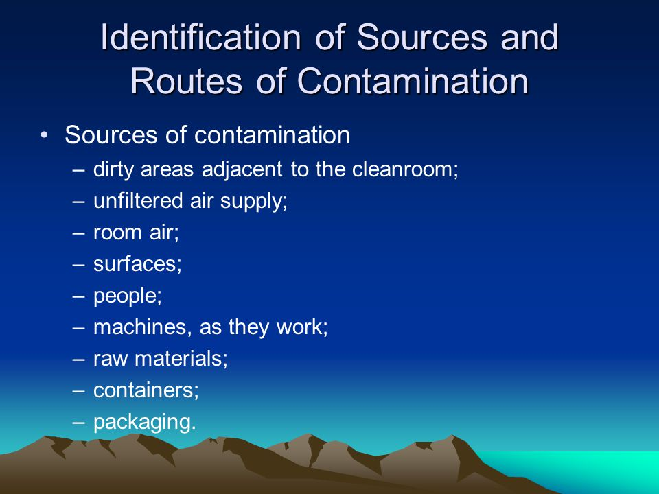 Identification of Sources and Routes of Contamination