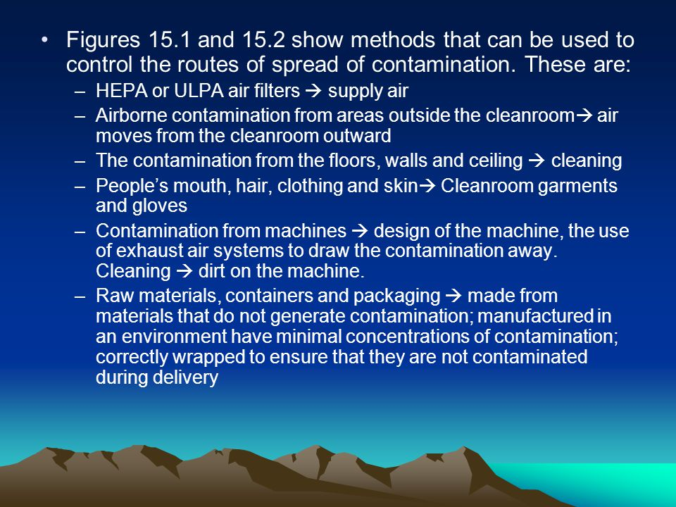 Figures 15.1 and 15.2 show methods that can be used to control the routes of spread of contamination. These are: