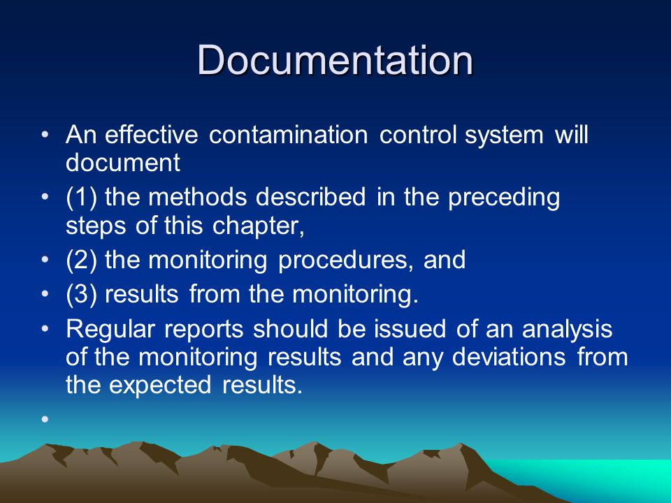 Documentation An effective contamination control system will document