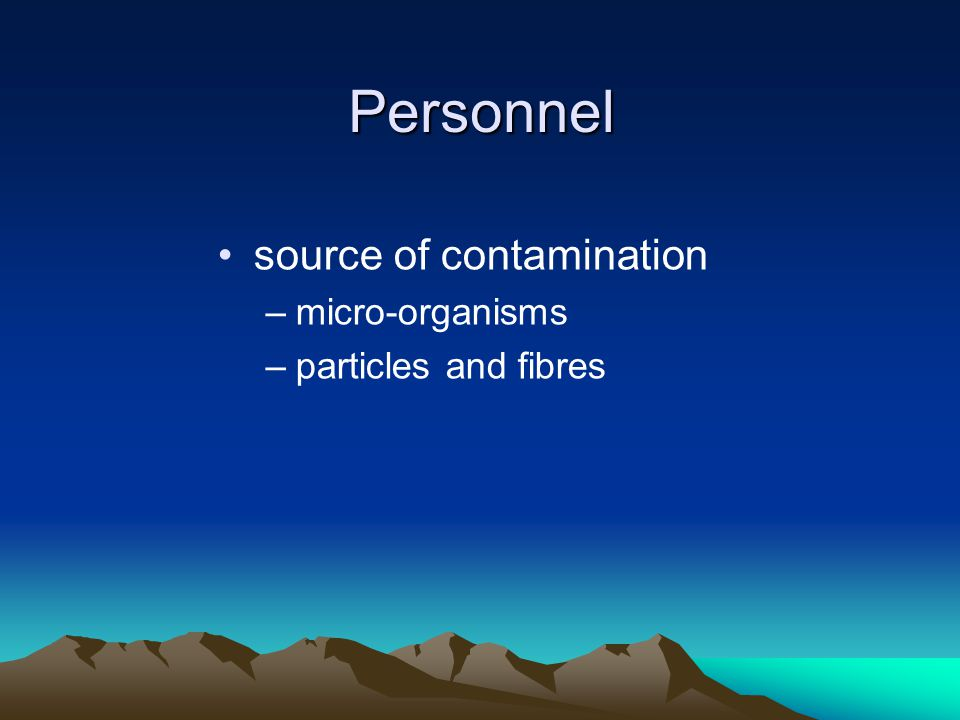 Personnel source of contamination micro-organisms particles and fibres