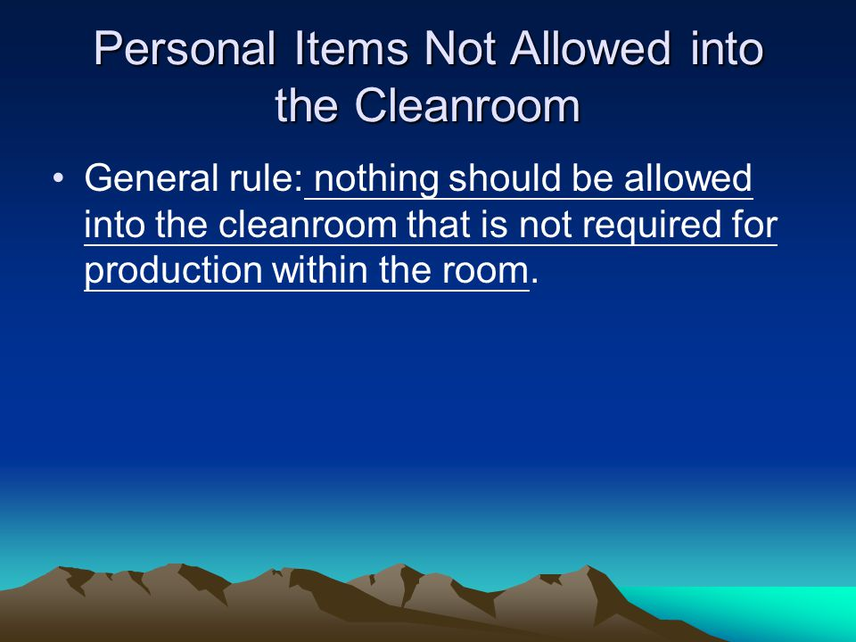 Personal Items Not Allowed into the Cleanroom