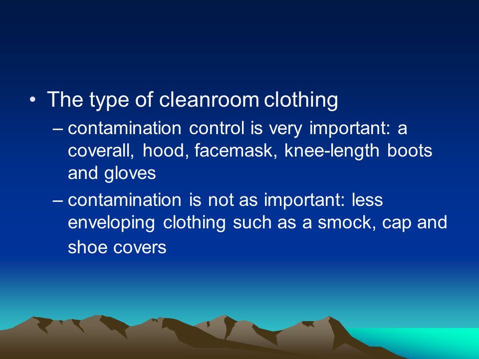 The type of cleanroom clothing