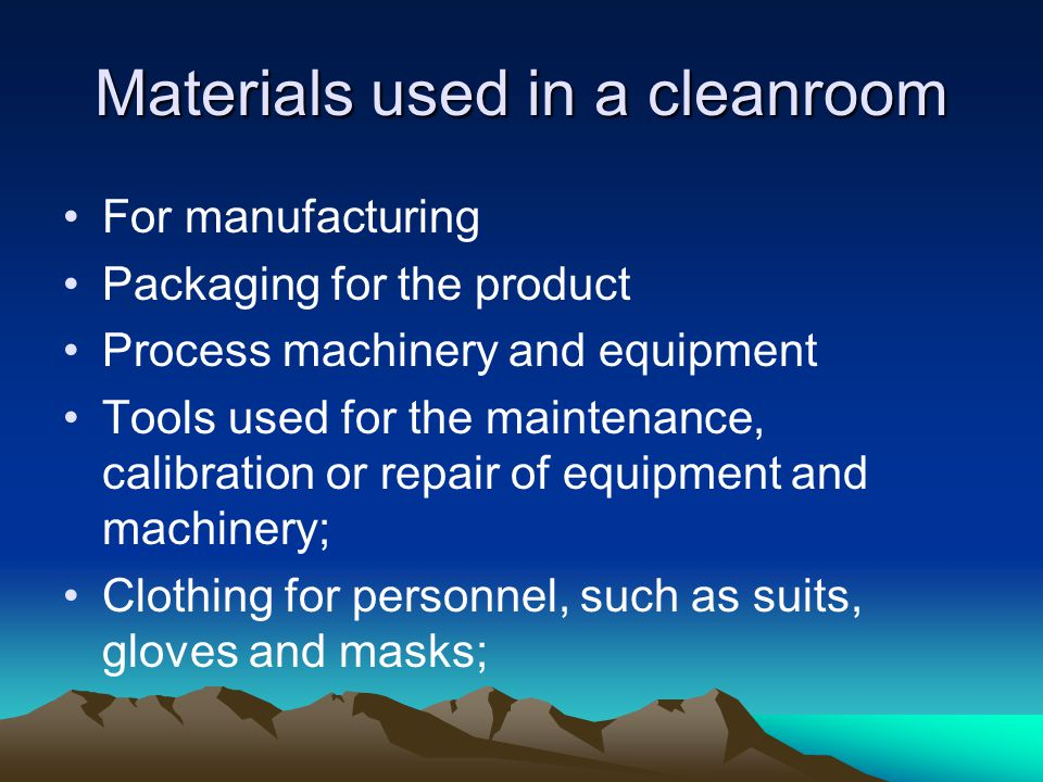 Materials used in a cleanroom