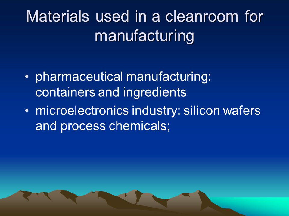 Materials used in a cleanroom for manufacturing