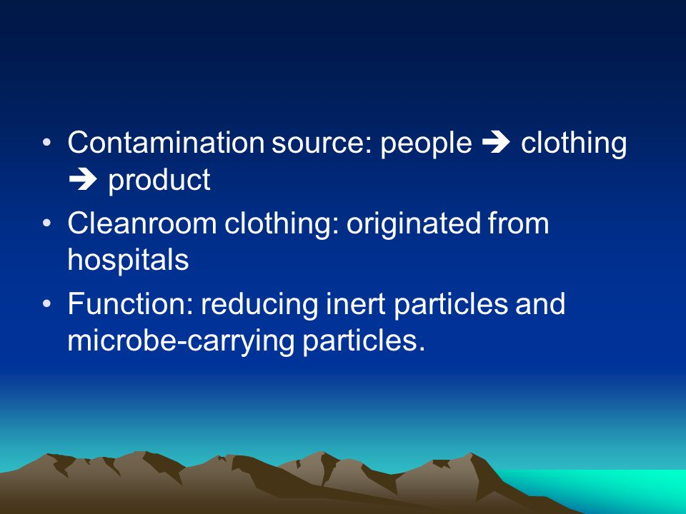 Contamination source: people  clothing  product
