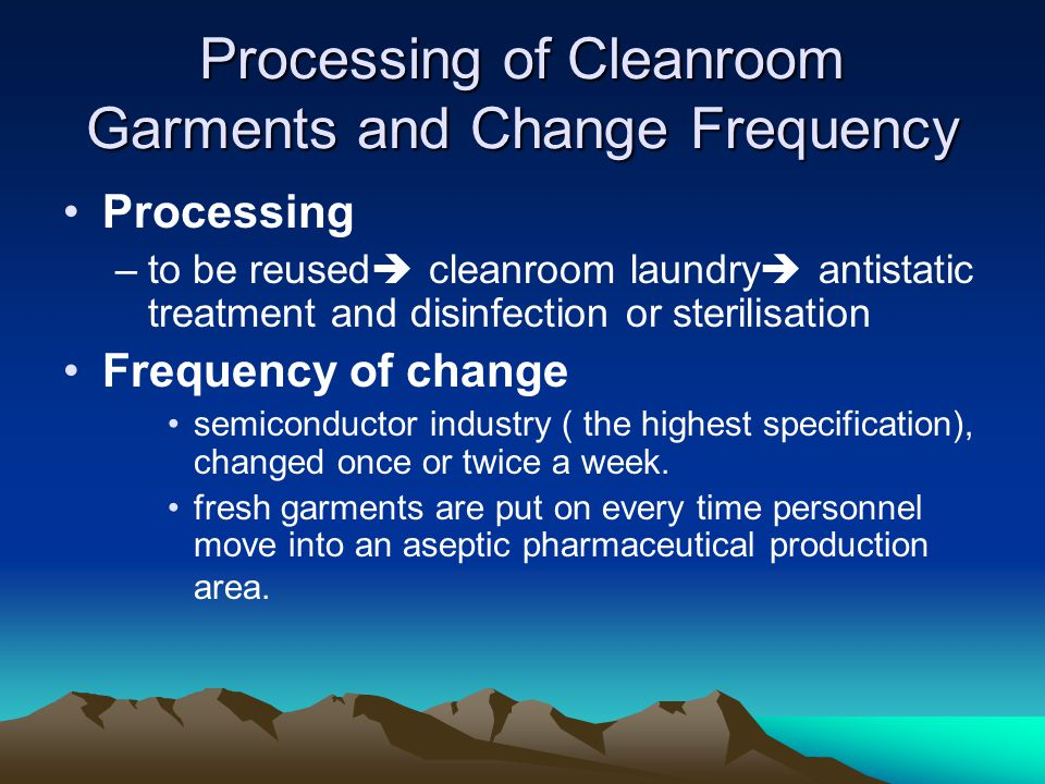 Processing of Cleanroom Garments and Change Frequency