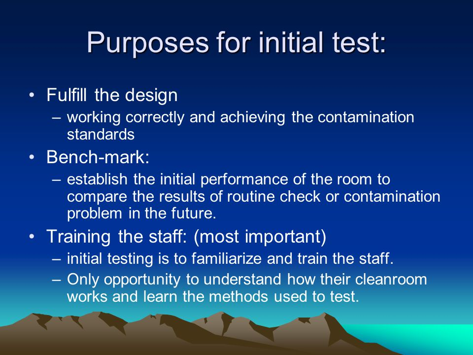 Purposes for initial test:
