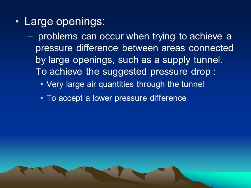 Large openings: