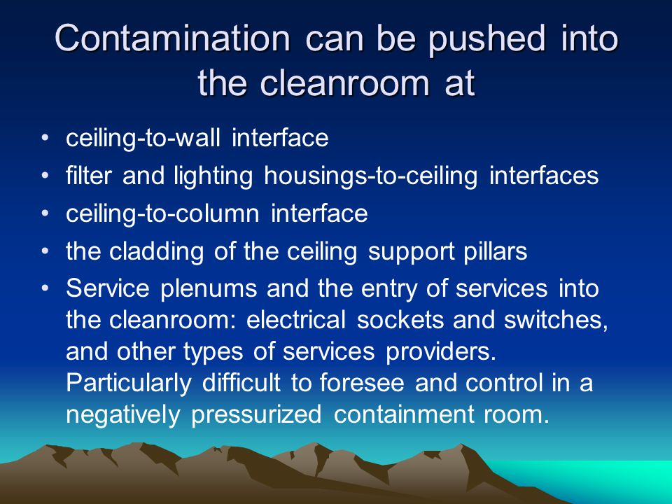 Contamination can be pushed into the cleanroom at