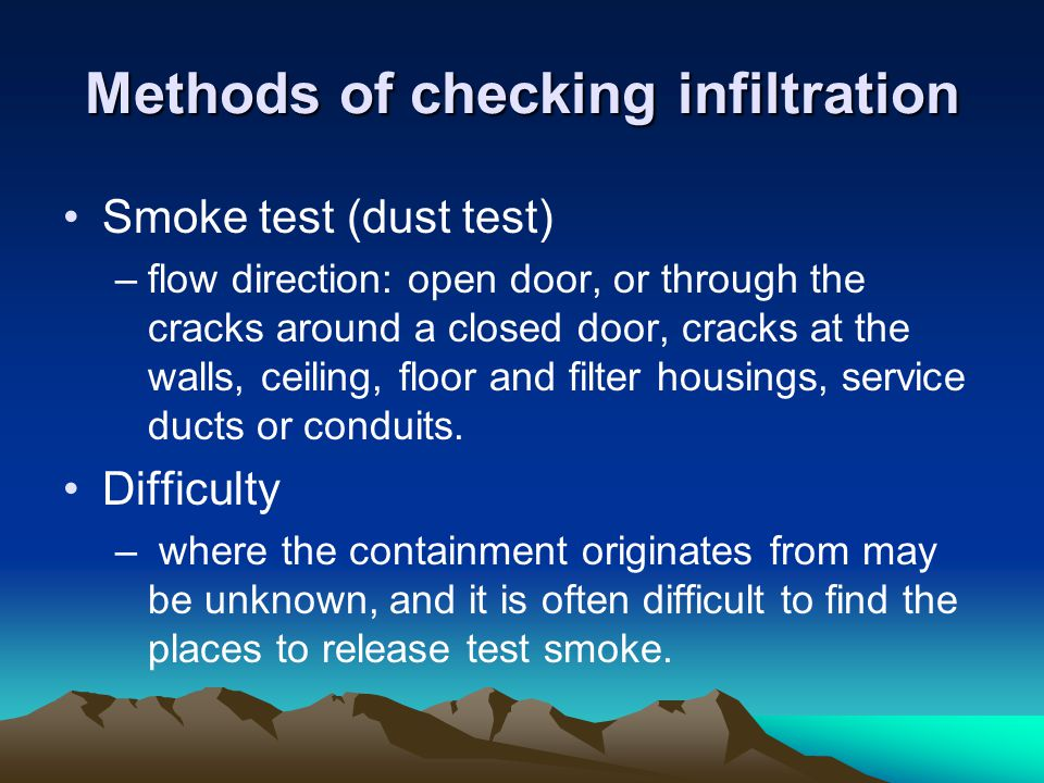 Methods of checking infiltration