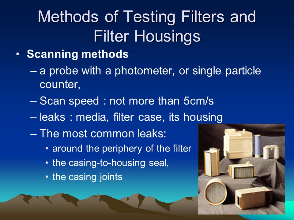Methods of Testing Filters and Filter Housings