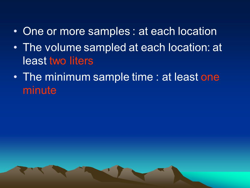 One or more samples : at each location