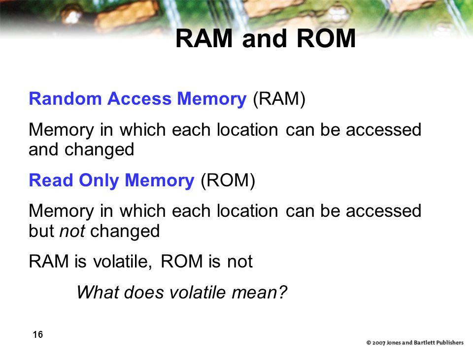 RAM and ROM Random Access Memory (RAM)