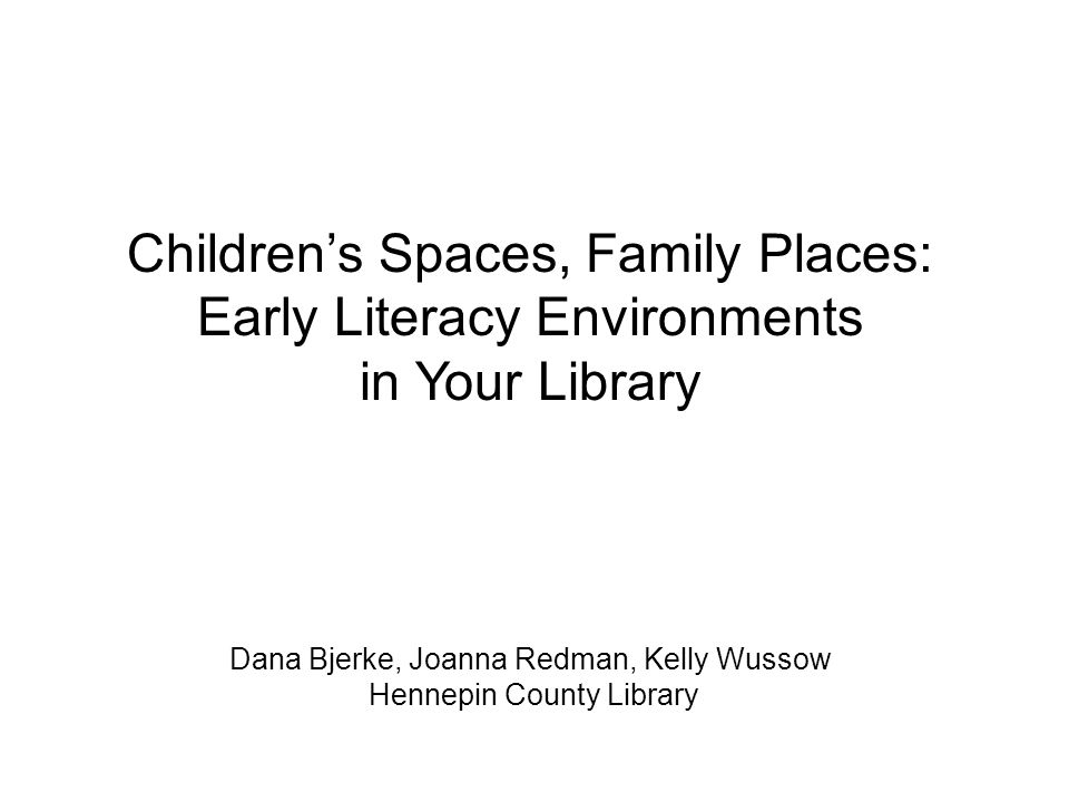 Children's Spaces, Family Places: Early Literacy Environments