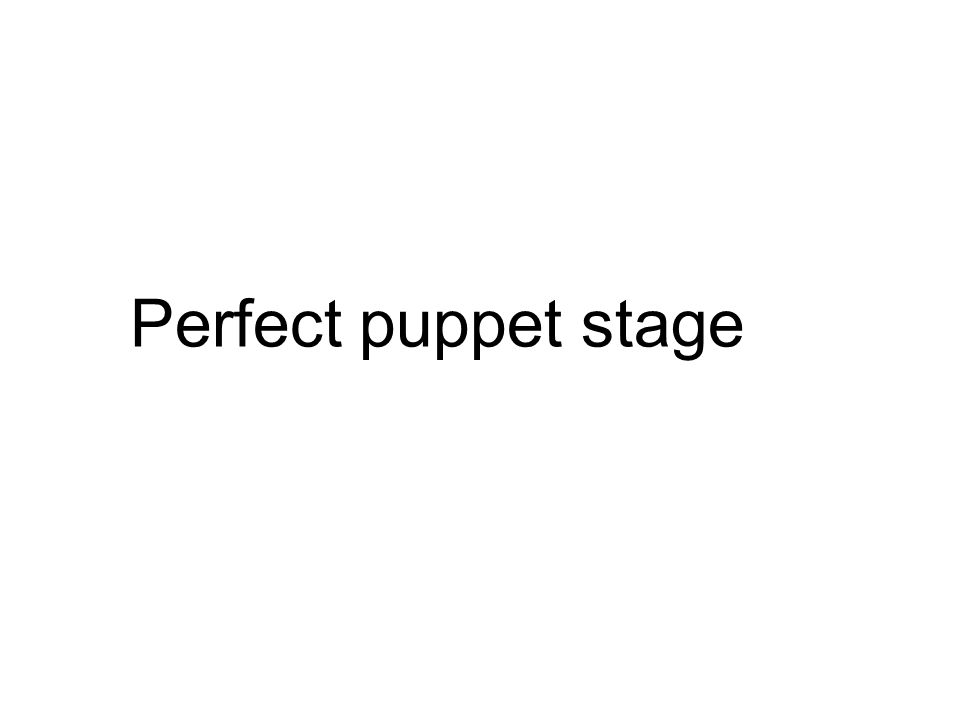 Perfect puppet stage