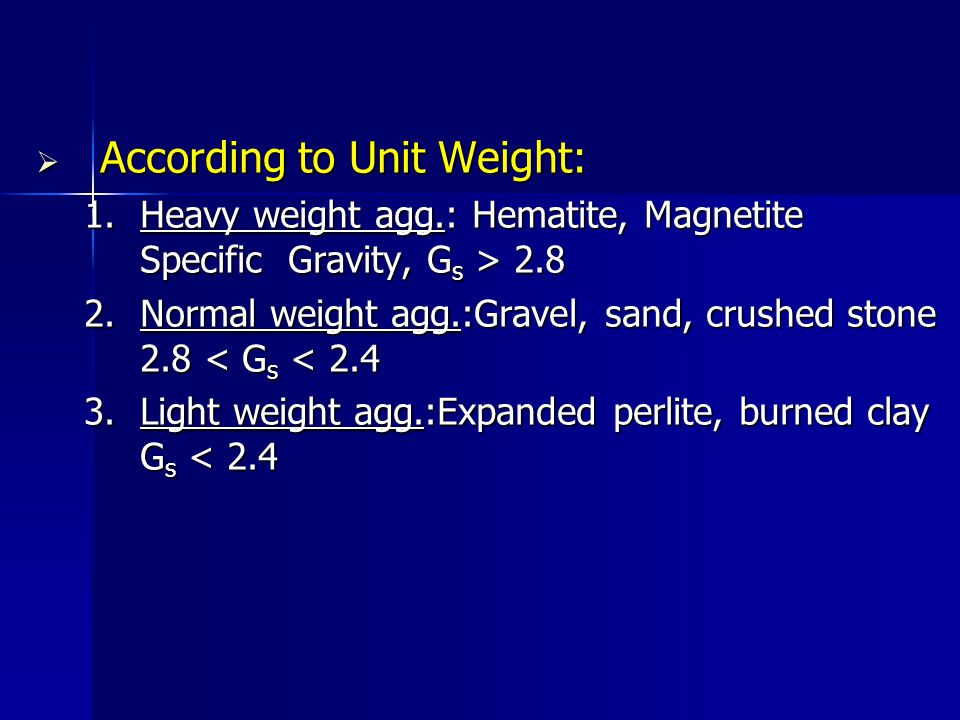 According to Unit Weight: