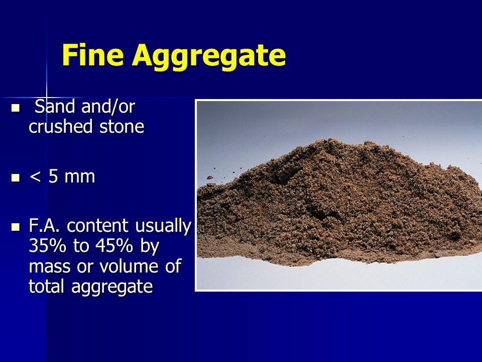 Fine Aggregate Sand and/or crushed stone < 5 mm