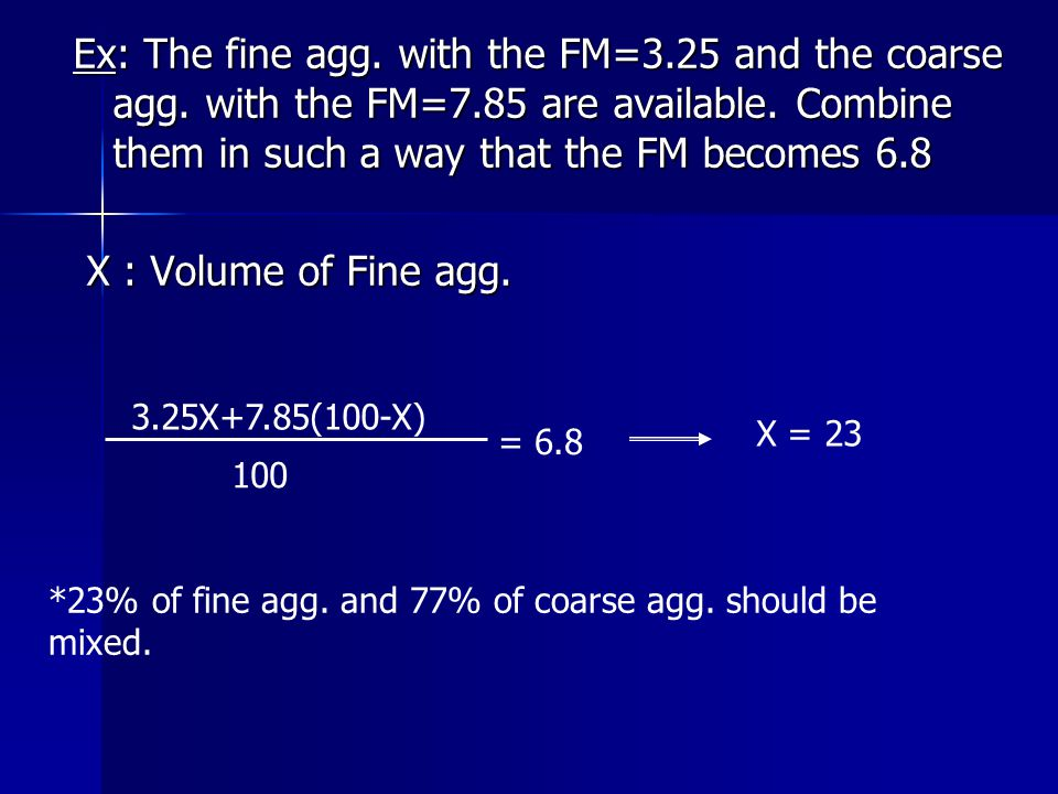 Ex: The fine agg. with the FM=3. 25 and the coarse agg. with the FM=7