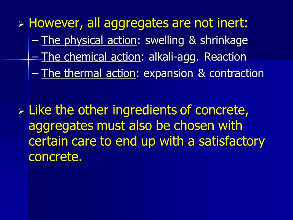 However, all aggregates are not inert: