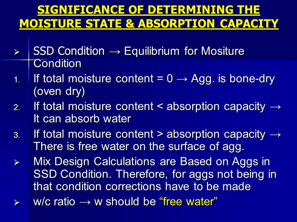 SIGNIFICANCE OF DETERMINING THE MOISTURE STATE & ABSORPTION CAPACITY