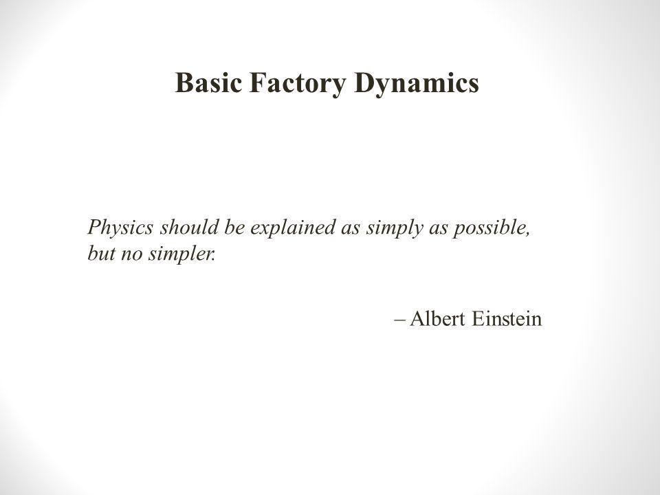 Basic Factory Dynamics