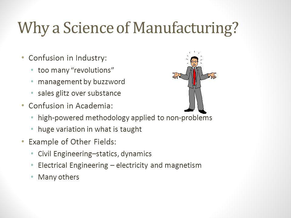 Why a Science of Manufacturing